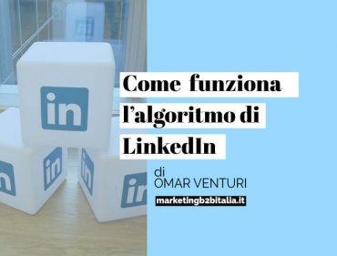 Come funziona LinkedIn ed il suo algoritmo