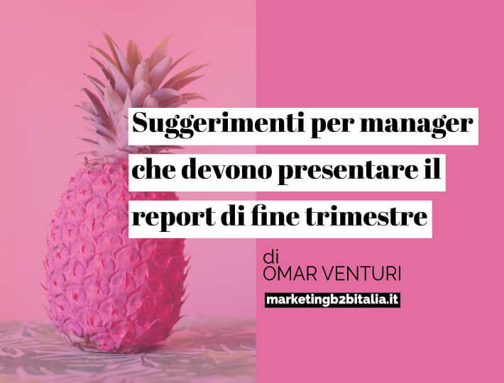 Suggerimenti per manager che devono presentare il report di fine trimestre