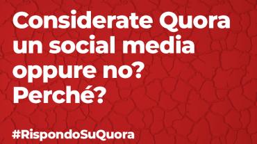Considerate Quora un social media oppure no? Perché?