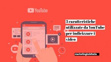3 caratteristiche per indicizzare i video su youtube