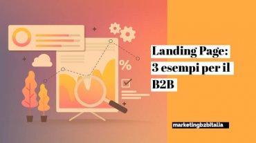 Landing page: 3 esempi per il B2B
