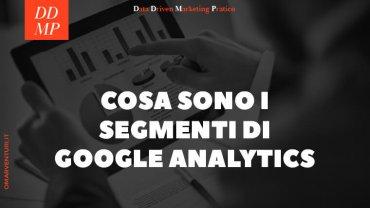 Cosa sono i segmenti di Google Analytics