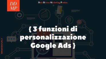 3 tipi di personalizzazioni per gli annunci di testo di Google Ads