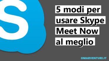 5 consigli per usare Skype Meet Now al meglio